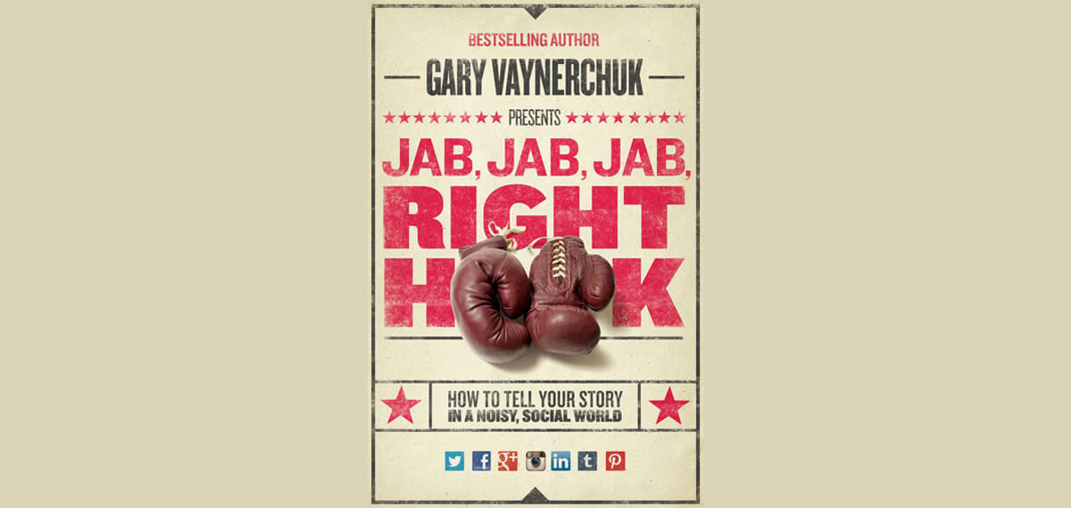 De cover van Gary Vaynerchuk's boek 'Jab, Jab, Jab, Right Hook'