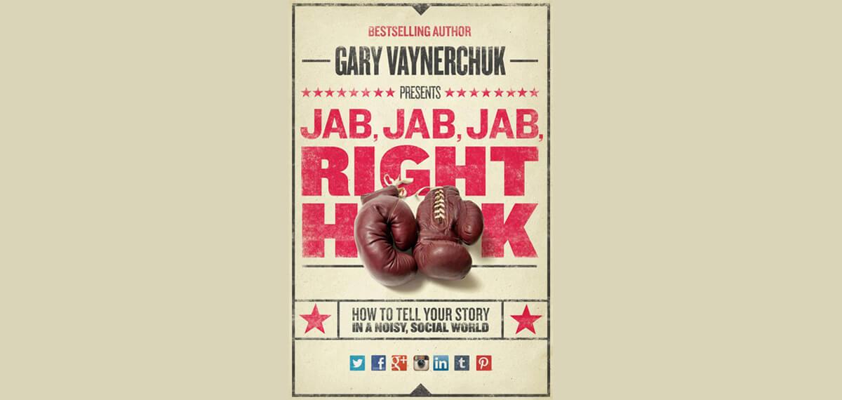 De cover van Gary Vaynerchuk's boek 'Jab, Jab, Jab, Right Hook'