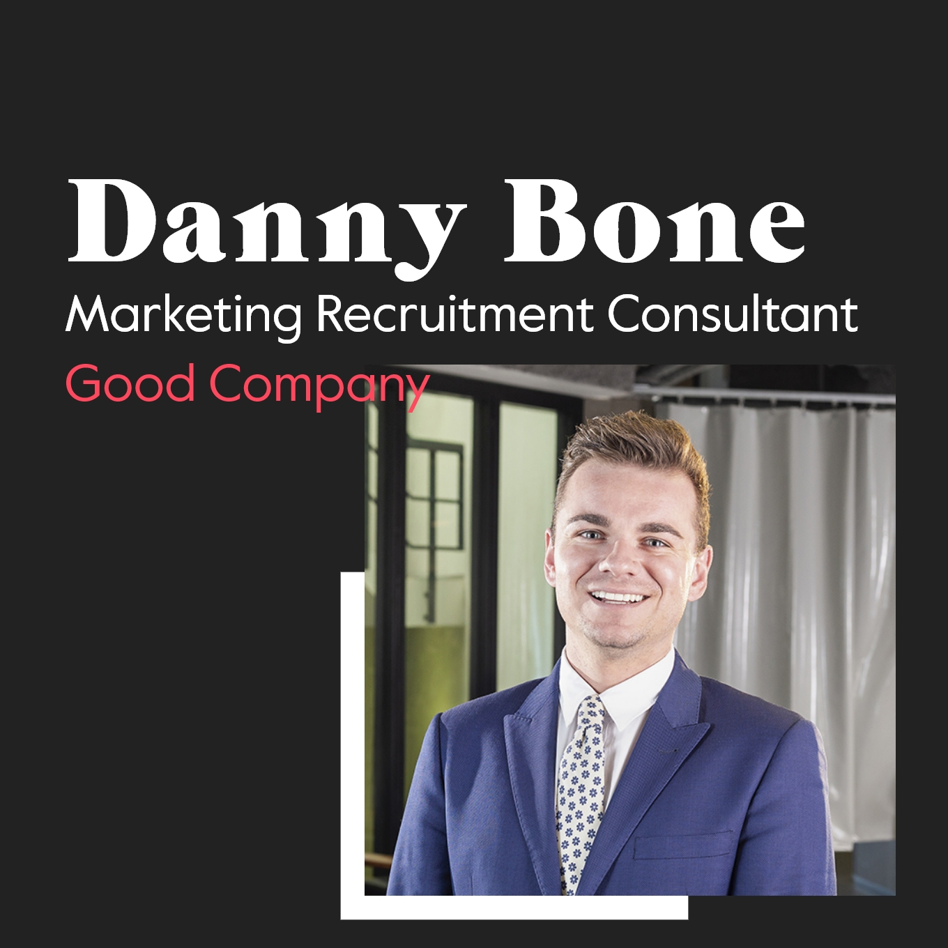 Danny Bone Recruitment Consultant Good Company